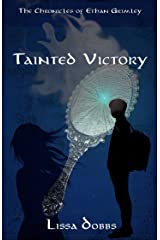 Tainted Victory (The Chronicles of Ethan Grimley Book 2) Kindle Edition