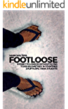 Footloose: Sydney To London Without Flying (English Edition)