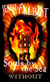 Souls by the Sea: Without