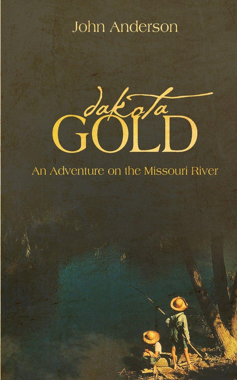 Download Dakota Gold  (A KIds Adventure on the Missouri River) ebook