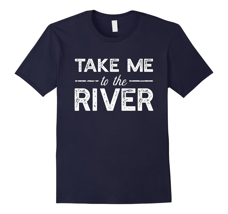 Take Me To River - Funny Boating Saying T-shirt-Rose