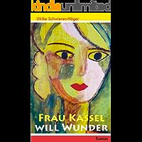 Frau Kassel will Wunder: Roman