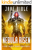Nebula Risen: A Roak: Galactic Bounty Hunter Novel