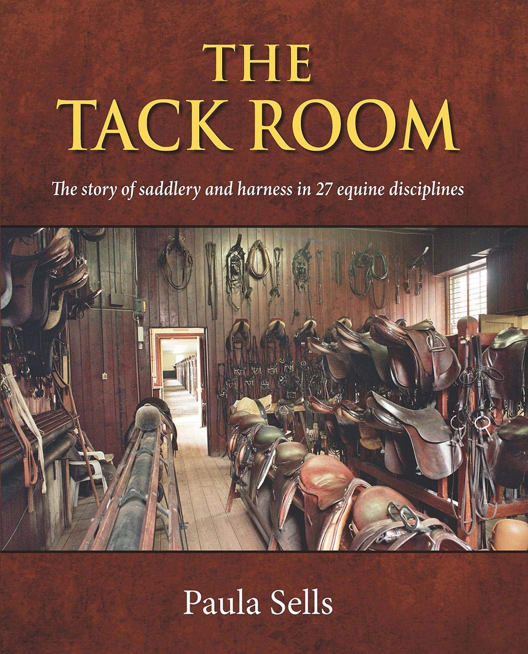The Tack Room: The Story of Saddlery and Harness in 27