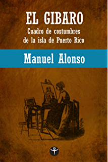 El Gíbaro (Spanish Edition)
