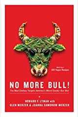 No More Bull!: The Mad Cowboy Targets America's Worst Enemy: Our Diet Paperback