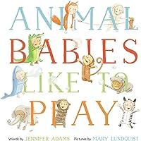 Animal Babies Like to Play