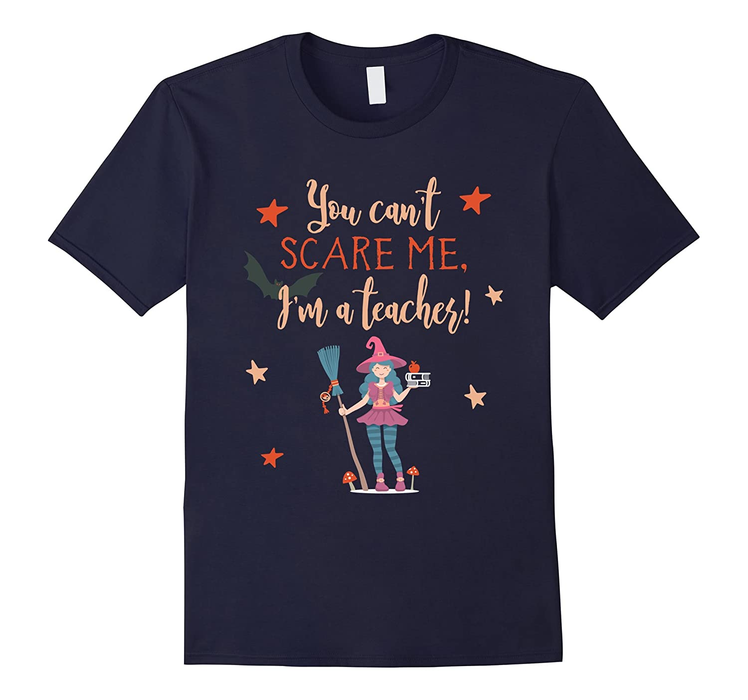 You Can't Scare Me, I'm a Teacher T-Shirt for Halloween-CL
