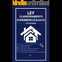 LEY DE ARRENDAMIENTO DE PREDIOS URBANOS N° 18.101 COMENTADA Y ACTUALIZADA: Proyecto de Ley sobre arriendo de predios urbanos y de Creación del Registro Nacional de Corredores de Propiedades
