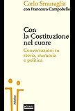 Con la Costituzione nel cuore: Conversazioni su storia, memoria e politica