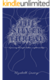 The Silver Thread: a journey through Balkan craftsmanship (English Edition)