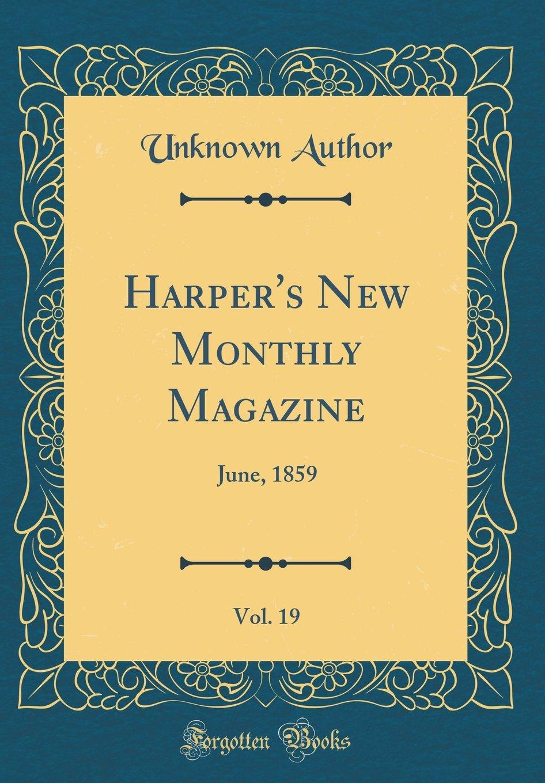 Download Harper's New Monthly Magazine, Vol. 19: June, 1859 (Classic Reprint) pdf epub