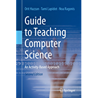 Guide to Teaching Computer Science: An Activity-Based Approach (English Edition)
