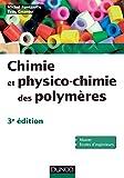Chimie et physico-chimie des polymères - 3e édition