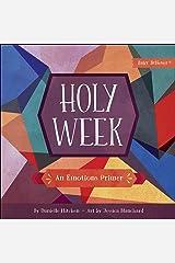 Holy Week: An Emotions Primer (Baby Believer®) Board book