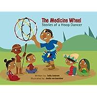 The Medicine Wheel Stories of a Hoop Dancer