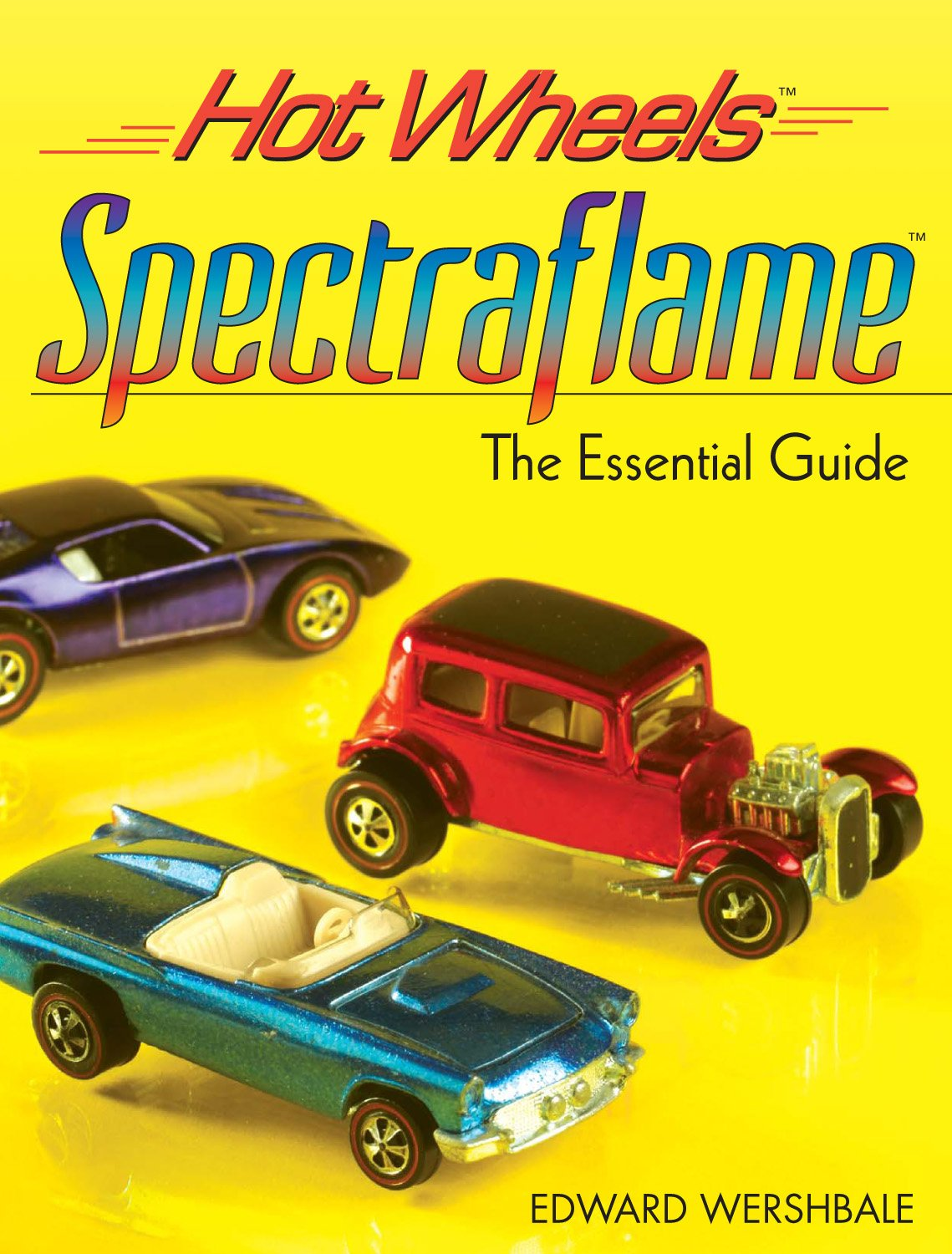 Hot Wheels Spectraflame: The Essential Guide (Hot Wheels (Krause  Publications)): Edward Wershbale: 9780896896659: Amazon.com: Books