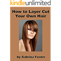 How to Layer Cut Your Own Hair (English Edition)