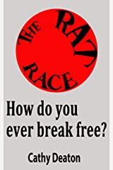 The Rat Race: It Sure Can Get You Down Kindle Edition