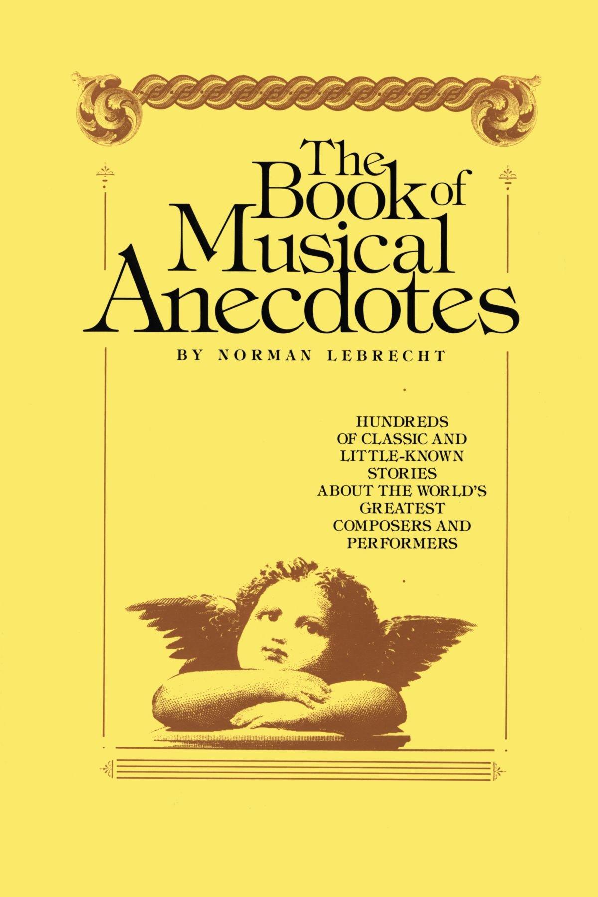 Book Of Musical Anecdotes Norman Lebrecht 9781439199947 Amazon