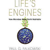 Life's Engines: How Microbes Made Earth Habitable (Science