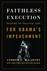 Faithless Execution: Building the Political Case for Obama's Impeachment Kindle Edition