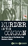 Murder on the Common: The Secret Story of the Murder That Shocked a Nation (Blake's True Crime Library)