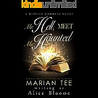 Mr. Hell, Meet Ms. Haunted: A Paranormal Women's Fiction Novel (The Midlife Goddess Book 1)