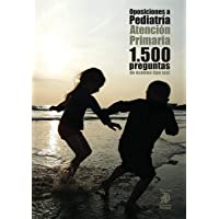 Oposiciones a Pediatría: Atención Primaria. 1.500 preguntas