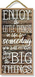 Honey Dew Gifts Wall Hanging Decorative Wood Sign, Enjoy The Little Things in Life for Someday You Will Realize They were The Big Things 5 inch by 10 inch Hang on The Wall Home Decor