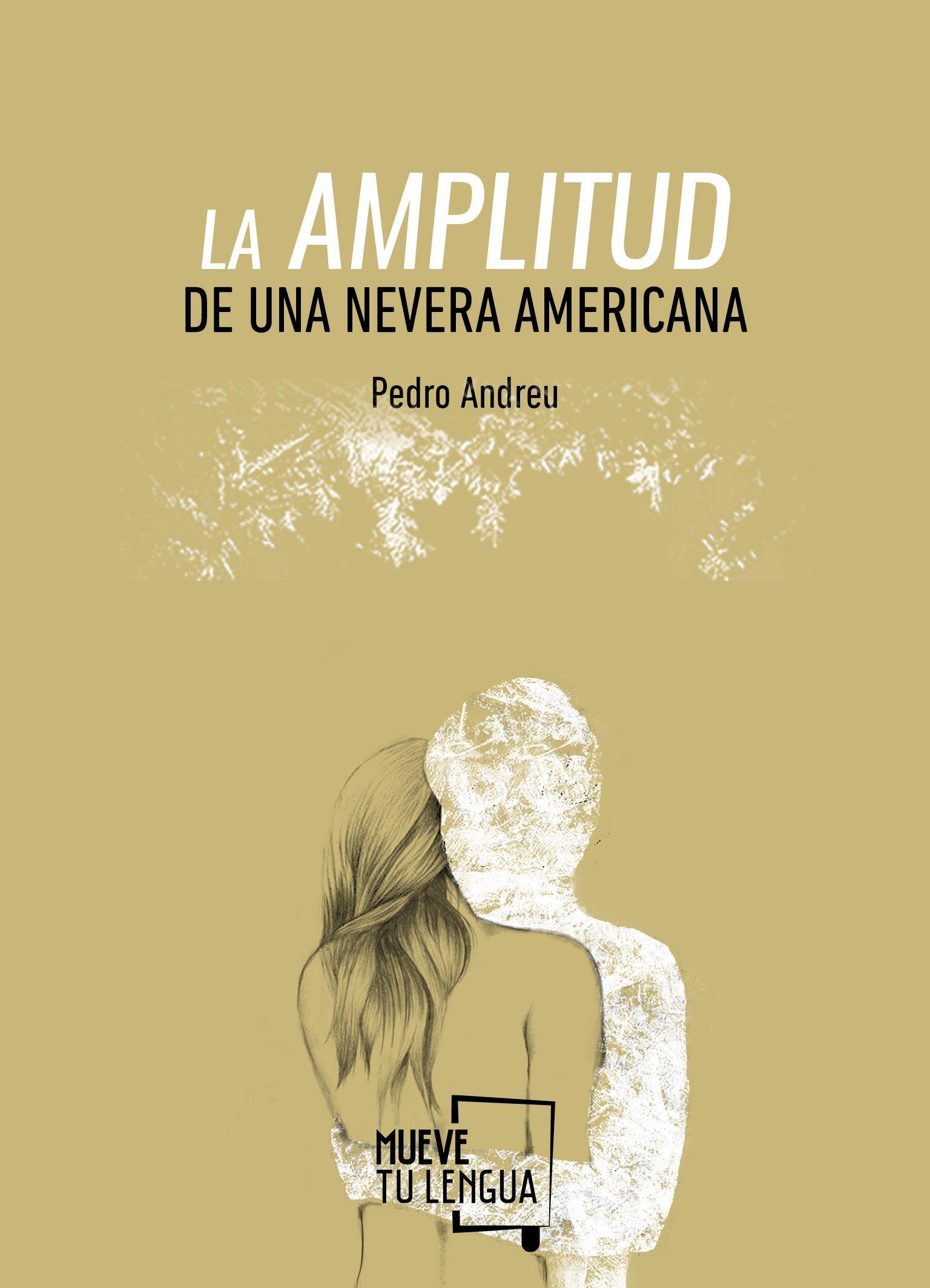 LA AMPLITUD DE UNA NEVERA AMERICANA (Poesía): Amazon.es: Pedro ...