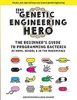 Zero To Genetic Engineering Hero: The Beginner's