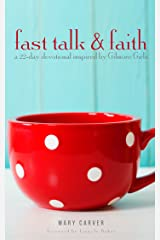 Fast Talk & Faith: A 22-Day Devotional Inspired by Gilmore Girls Kindle Edition