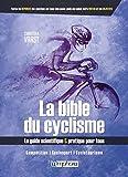 La Bible du Cyclisme - Competition, Cyclosport, Cyclotourisme