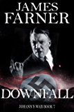 Downfall (Johann's War Book 7)
