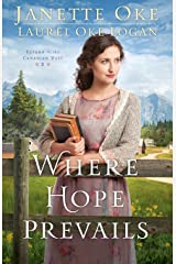 Where Hope Prevails (Return to the Canadian West) Paperback