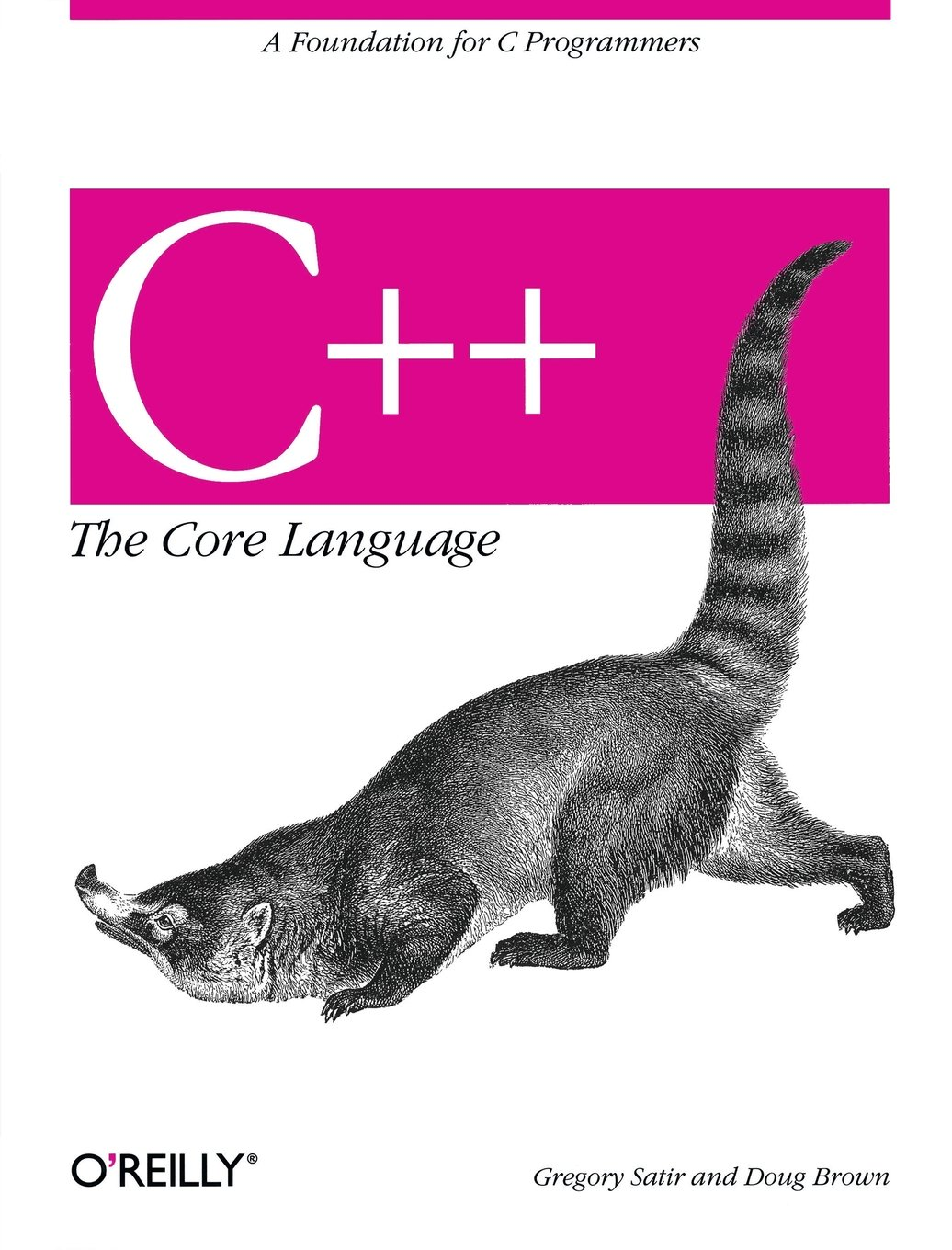 C++ The Core Language: A Foundation for C Programmers (Nutshell Handbooks) by Brand: O'Reilly n Associates