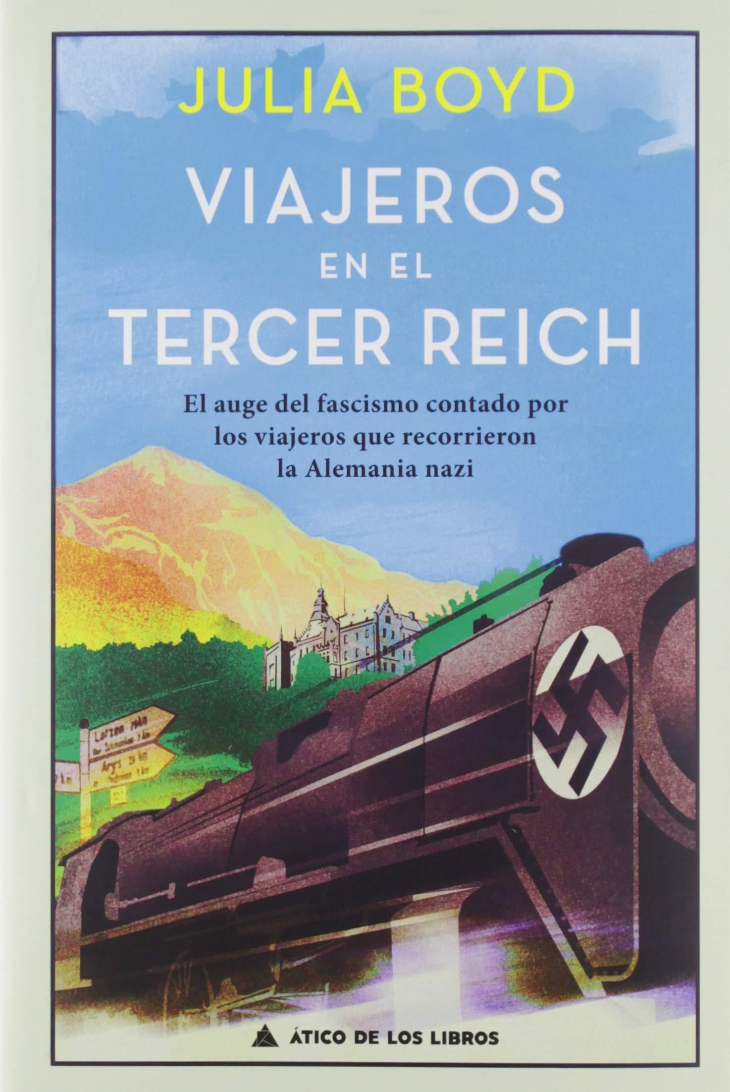 Viajeros en el Tercer Reich: El auge del fascismo contado por los viajeros que recorrieron la Alemania nazi