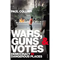 Wars, Guns and Votes: Democracy in Dangerous Places