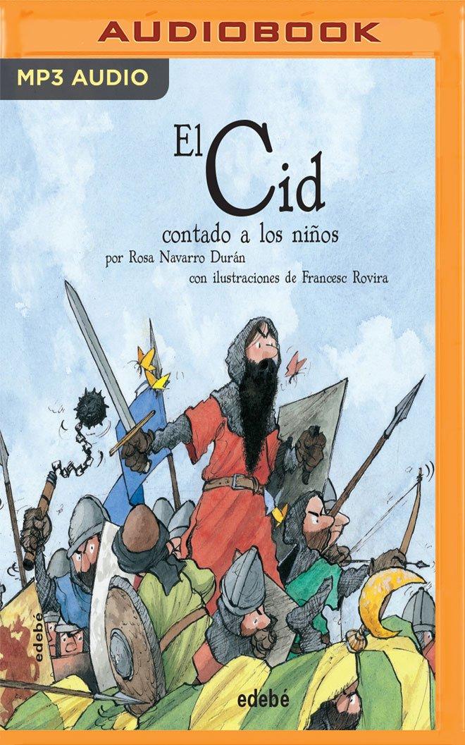 El Cid Contado a Los Niños: El Cid Campeador: Amazon.es: Duran, Rosa Navarro, Gonzalez, Dani: Libros