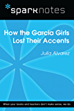 How the Garcia Girls Lost Their Accents (SparkNotes Literature Guide) (SparkNotes Literature Guide Series)