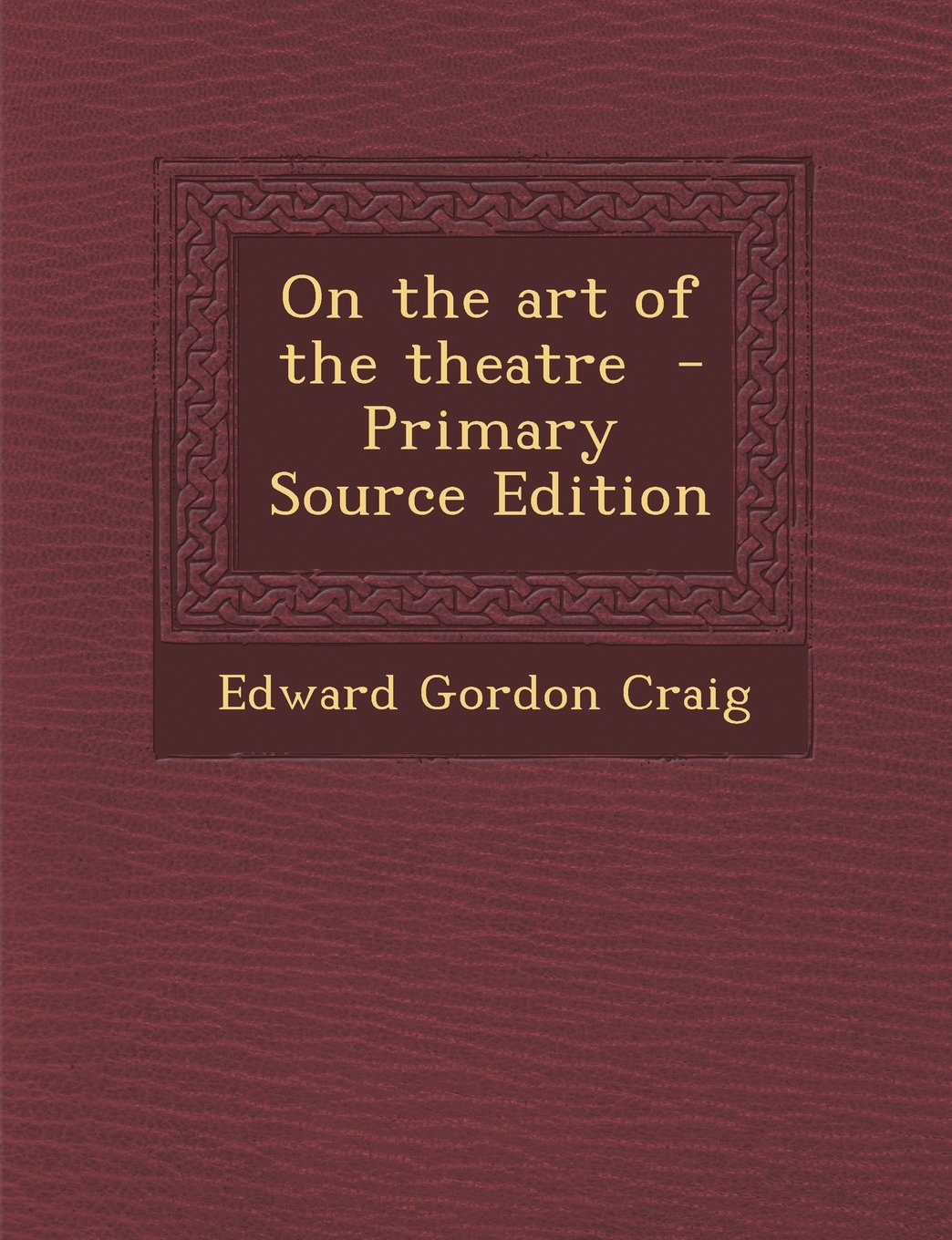 On the art of the theatre  - Primary Source Edition ebook
