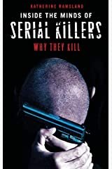 Inside the Minds of Serial Killers: Why They Kill Hardcover