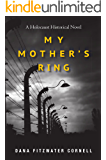 My Mother's Ring: A Holocaust Historical Novel (English Edition)