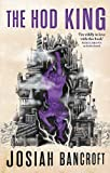 The Hod King: Book Three of the Books of Babel