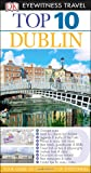 Top 10 Dublin (Eyewitness Top 10 Travel Guide)
