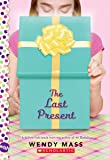 The Last Present: A Wish Novel (Willow Falls)