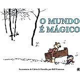 Calvin e Haroldo - O Mundo é Mágico - Volume - 1