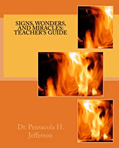 Signs, Wonders, and Miracles: Teacher's Guide