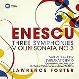 Enescu : Symphonies n°1, n° 2 et n° 3 / Sonate pour violon n° 3